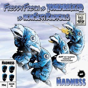 2011-12-07 - Freddy Fresh vs Tonewrecker vs Nonsectradicals - Edit Madness Vol.3.jpg