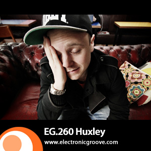 2011-12-28 - Huxley - Electronic Groove Podcast (EG.260).jpg