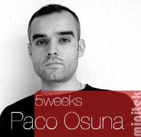 2008-08 - Paco Osuna - Minitek Podcast - 5 Weeks.jpg