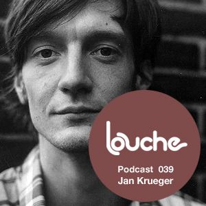 2011-03-24 - Jan Krueger - Louche Podcast 039.jpg