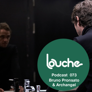 2012-03-29 - Bruno Pronsato & Archangel - Louche Podcast 073.jpg