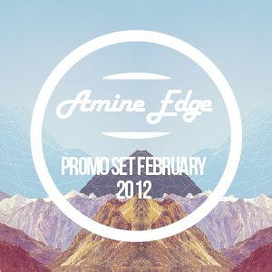 2012-02-04 - Amine Edge - February Promo Mix.jpg
