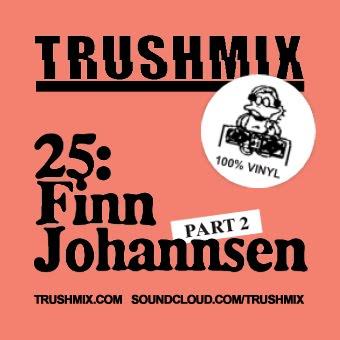 2012-05-07 - Finn Johannsen - Trushmix 25 (Part 2).jpg