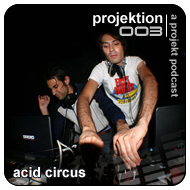 2009-04-01 - Acid Circus - Projektion Podcast 003.png