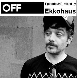2011-10-10 - Ekkohaus - OFF Recordings Podcast 49.jpg