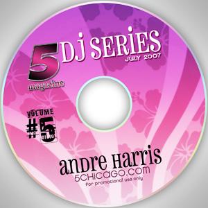 2007-07-01 Andre Harris - 5 Magazine DJ Series.jpg