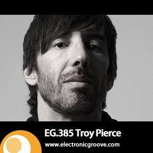 2013-04-14 - Troy Pierce - Electronic Groove Podcast (EG.385).jpg