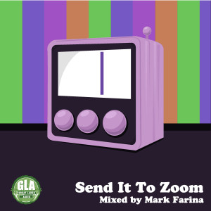 2013-11-06 - Mark Farina - Send It To Zoom (GLA Podcast 42).jpg