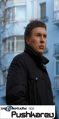 2010-04-04 - Andrey Pushkarev - Insomniafm Podcast 002.jpg