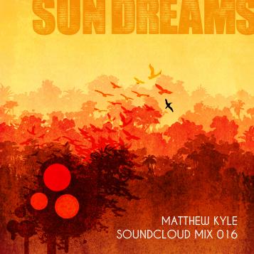 2011-08-26 - Matthew Kyle - Sun Dreams (Soundcloud Mix 016).jpg