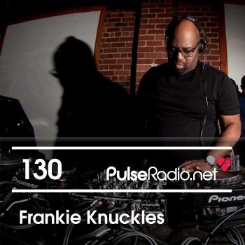 2013-06-18 - Frankie Knuckles - Pulse Radio Podcast 130.jpg
