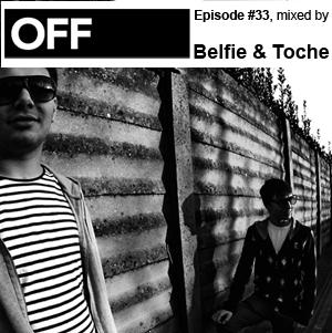 2011-02-28 - Belfie & Toche - OFF Recordings Podcast 33.jpg