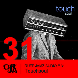 2011-01-13 - Touchsoul - Ruff Jamz Audio Podcast (RJA031).png