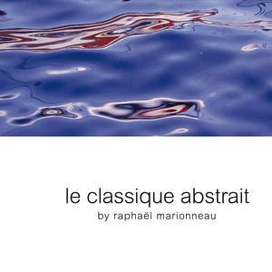 2012-10-26 - Raphaël Marionneau - Le classique abstrait Vol. 1.jpg