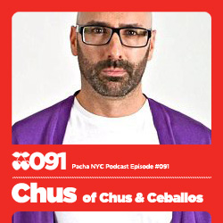 2011 - DJ Chus - Pacha NYC Podcast 091.jpg