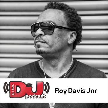 2013-10-10 - Roy Davis Jr. - DJ Weekly Podcast.jpg
