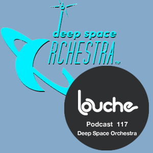 2013-11-05 - Deep Space Orchestra - Louche Podcast 117.jpg