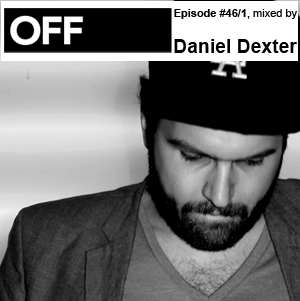 2011-08-30 - Daniel Dexter - OFF Recordings Podcast 46.jpg