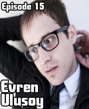 2011-11-19 - Evren Ulusoy - LowLife Podcast Episode 15.jpg