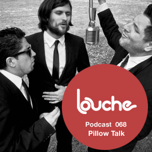 2012-02-21 - PillowTalk - Louche Podcast 068.jpg