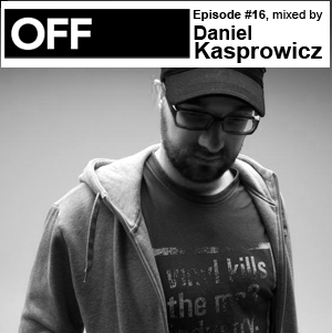 2010-07-26 - Daniel Kasprowicz - OFF Recordings Podcast 16.jpg