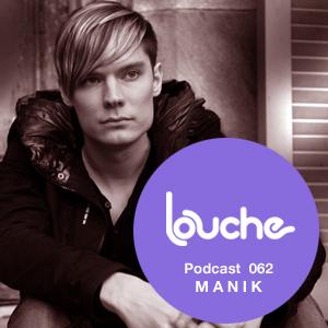 2011-12-01 - M A N I K - Louche Podcast 062.jpg