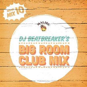 2014-05-09 - DJ BeatBreaker - Big Room Club (Malibu Play Series 10).jpg