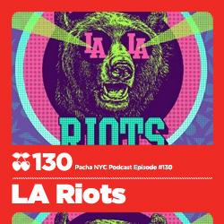 2012-02-14 - LA Riots - Pacha NYC Podcast 130.jpg