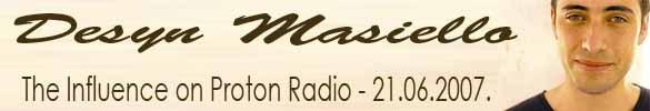 2007-06-21 - Desyn Masiello - The Influence, Proton Radio.jpg