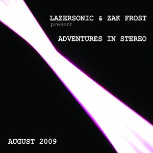 2009-08-24 - Lazersonic & Zak Frost - Adventures In Stereo (Gomma Podcast 10).jpg