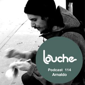 2013-09-17 - Arnaldo - Louche Podcast 114.jpg