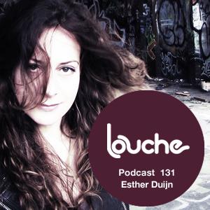 2014-08-21 - Esther Duijn - Louche Podcast 131.jpg