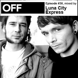 2011-01-18 - Luna City Express - OFF Recordings Podcast 30.jpg