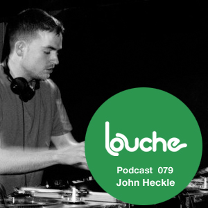 2012-07-04 - John Heckle - Louche Podcast 079.jpg