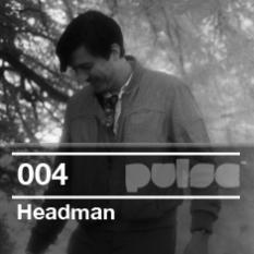 2010-07-22 - Headman - Pulse Radio Podcast 004.jpg
