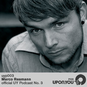 2010-10-11 - Marco Resmann - Upon You Records Podcast 003.jpg