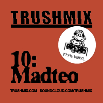 2011-11-07 - Madteo - Trushmix 10.jpg