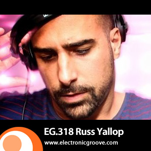2012-06-17 - Russ Yallop - Electronic Groove Podcast (EG.318).jpg