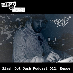 2012-05-07 - Resoe - Slash Dot Dash Podcast 012.jpg