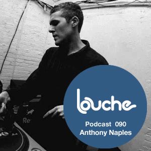 2012-11-22 - Anthony Naples - Louche Podcast 090.jpg