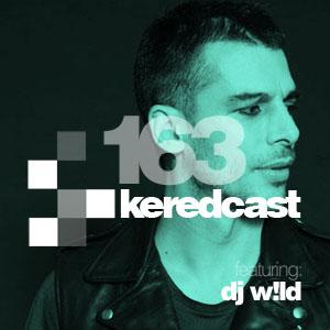 2012-06-20 - Kered, DJ W!LD - KeredCast 163.jpg