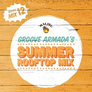 2014-07-19 - Groove Armada - Summer Rooftop Mix (Malibu Play Series).jpg