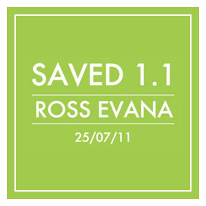 2011-07-25 - Ross Evana - Saved 1.1.jpg