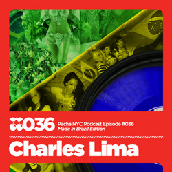 2010-01-09 - Charles Lima - Pacha NYC Podcast 036 (Made In Brazil Edition).jpg