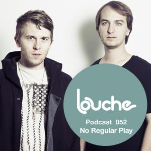2011-08-05 - No Regular Play - Louche Podcast 052.jpg