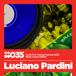 2010-01-09 - Luciano Pardini - Pacha NYC Podcast 035 (Made In Brazil Edition).jpg