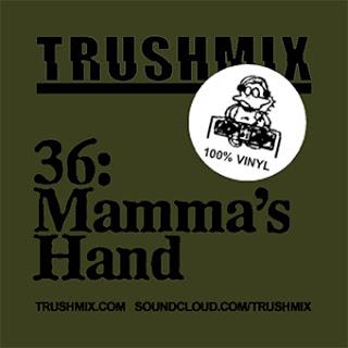 2013-01-04 - Mamma's Hand - Trushmix 36.jpg