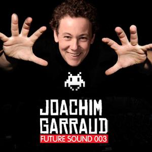 2010-07-21 - Joachim Garraud - Future Sound 003.jpg