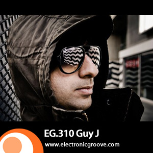 2012-06-18 - Guy J - Electronic Groove Podcast (EG.310).jpg