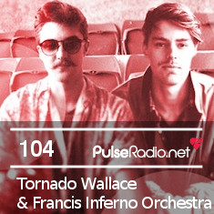 2012-12-10 - Tornado Wallace & Francis Inferno Orchestra - Pulse Radio Podcast 104.jpg